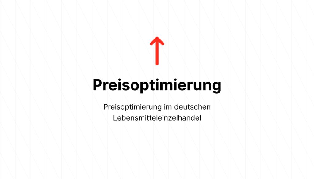 Preisoptimierung im deutschen Lebensmitteleinzelhandel